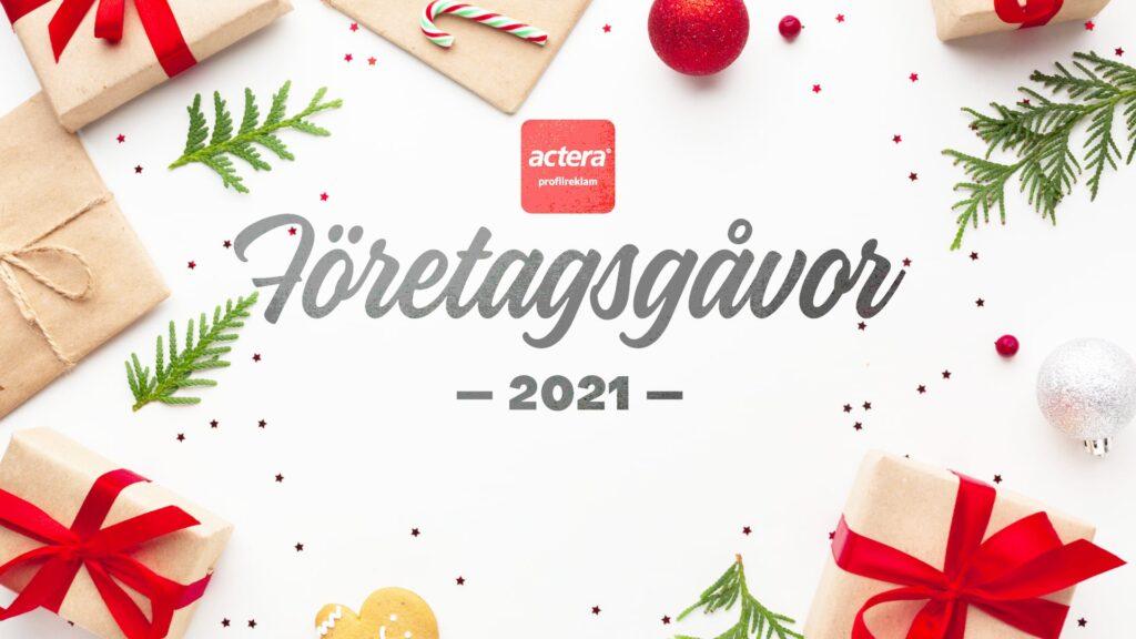 Actera Profilreklam Företagsgåvor 2021